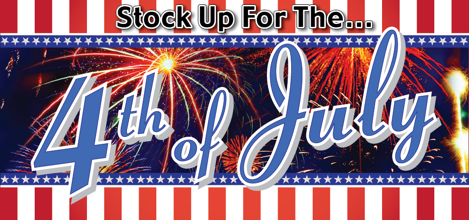 Stock up for the Fourth of July