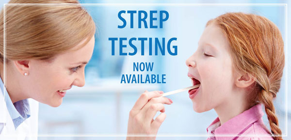 Strep Throat testing now available